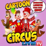 Cartoon Circus 7th April 2020. Kids Easter Entertainment